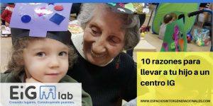 10 razones para llevar a tu hijo a un centro intergeneracional