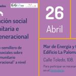 Encuentro-semillero sobre innovación social comunitaria e intergeneracional en Madrid