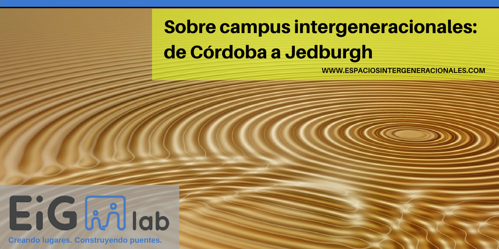 Sobre campus intergeneracionales: de Córdoba a Jedburgh